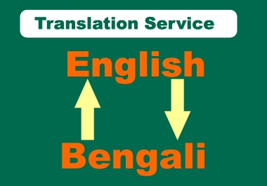 I will translate Bengali To English And English to Bengali within 24 Hours