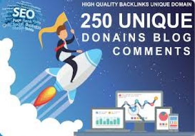 I will do 250 Unique domain blog comment Do-Follow High DA PA low obl Backlinks