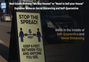 I will make real estate investor we buy houses for cash Explainer video on social distancing