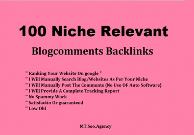 Make 100 Niche Relevant Blog Commenting With Quality Work