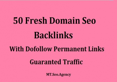 Build 50 Fresh Domain SEO Backlinks With Guaranteed Traffic