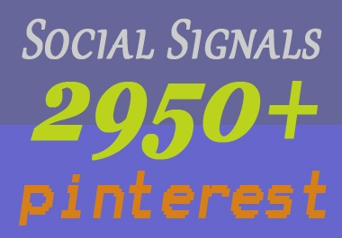 Fast TOP Quality 2950+ Pinterest Social Signals to Improve SEO Ranking.