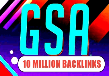 I Will Create 10 Million GSA SER Backlinks For Fast Google Ranking