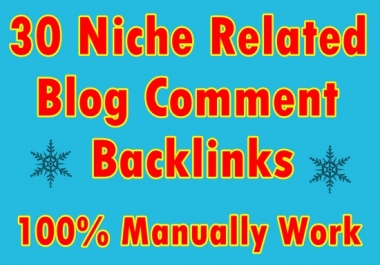 30+ Niche Related Blog comment backlinks- Top service