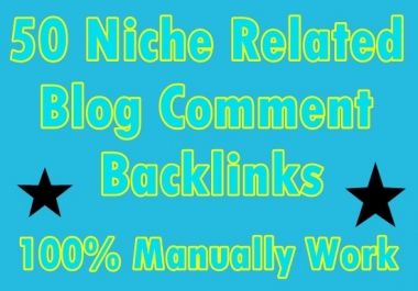 50+ Niche Related Blog comment backlinks-Manually Work