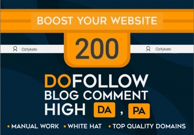 Do 200 Unique Domain Blog Comments High Da Pa And Dofollow Links