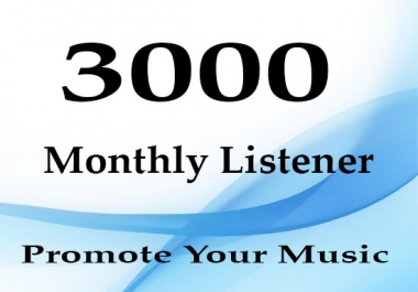Super Fast 3000 Monthly Listeners Promotion For Artist Profile