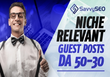 Niche Relevant Guest Posts DA 50-30