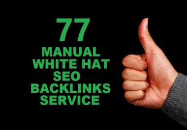 Create 77 Manual White Hat SEO Backlinks Service
