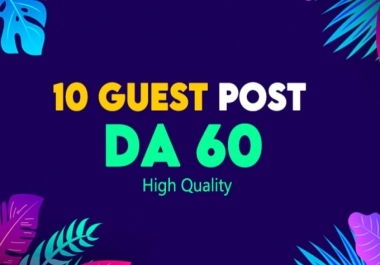write and publish 10 guest post with high da pa