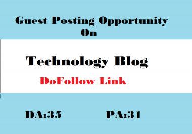 Submit A Guest Post on DA:31 Technology Blog