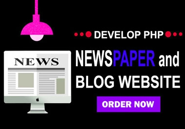i will develop PHP newspaper and blog website