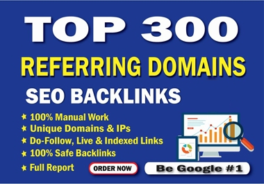 I will build 300 referring domain SEO backlinks for google ranking
