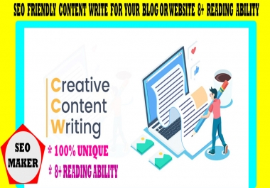 I will write 1000+ Word SEO friendly content for your blog or website 8+ Reading Ability