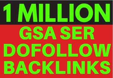 Make 1 million quality SEO GSA ser Backlinks