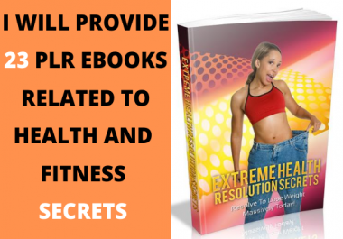 I will provide 23 plr ebooks related to health and fitness secrets