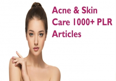 I will give Beauty,Acne & Skin Care 1000+ PLR Articles with Bonus 10 Free Ebooks