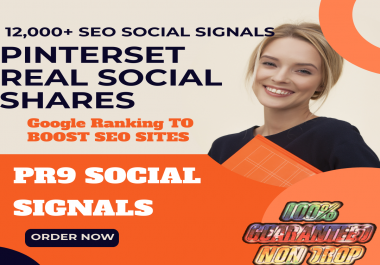 GET POWERFUL 12,000+ PINTEREST REAL SHARE SOCIAL SIGNALS FROM ONLY HIGH PR BACKLINKS TO WEBSITE