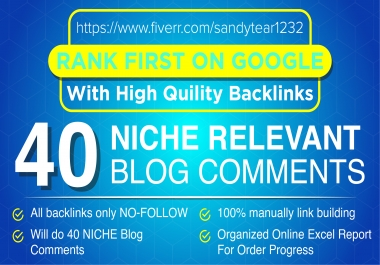 I will do 40 niche relevant blog comments on high domain backlinks