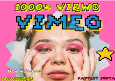 I WILL GIVE Insta Fast 1000 PLUS VIMEO PROMOTION Only For