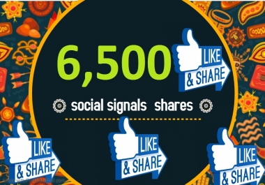 6,500 TOP social media Social Signals share Mix to boost visibility in Social Networks