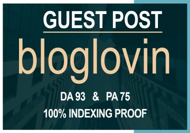 Publish a Guest Post on Bloglovin DA 93 with 100% indexing guarantee