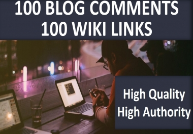 Unique 100+ Blog Comments and 100+ WIKI links