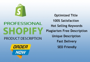 I will write 50 shopify product description, title and tags and also do Basic SEO of products