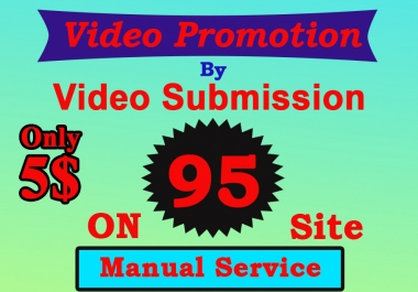 I will do video submission on high da video sharing sites by manually