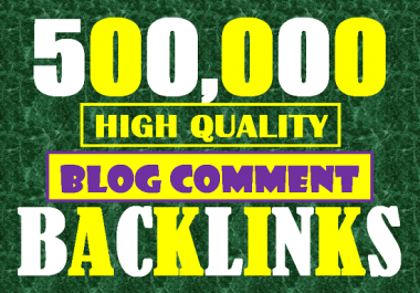 I will build 500,000 tier1 BLOG COMMENT backlinks for index on google
