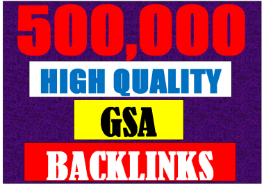 500K verified GSA High-Quality & Powerful SEO Backlink for websites,videos to achieve your goal