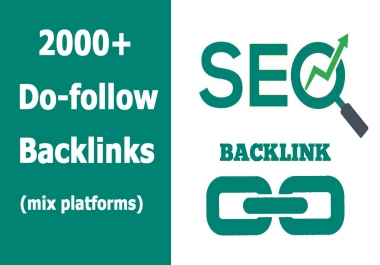 Provide 2000 Plus Do Follow backlinks best for your website