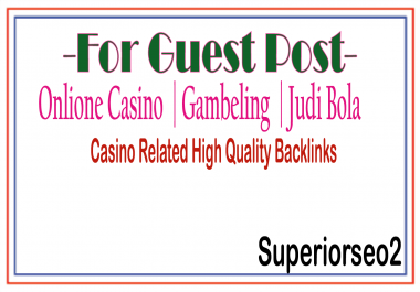 Publish A Guest Post on Casino-Gambling Related Site Plus 200 K GSA SER BACKLINKS