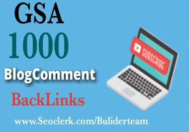1000+ GSA Blog Comments High Quality Backlinks For Google Ranking