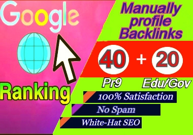 We are manually create 40 Pr9 + 20 Edu/Gov profile Backlinks-Fire your google Ranking