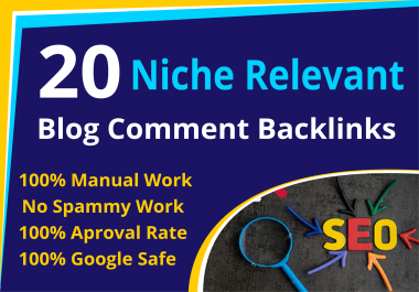 I will 20 niche relevant manual blog comment backlinks