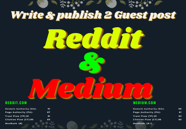 I will Write and publish 2 high authority guest post on Reddit & Medium.com.