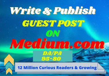 I will Write and publish a guest post Medium.com.