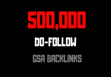 I will do 500K LATEST GSA backlink to boost your ranking to the top