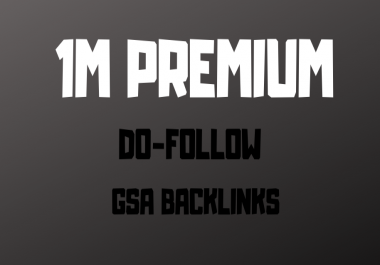 1M premium do-follow GSA backlink to boost your ranking
