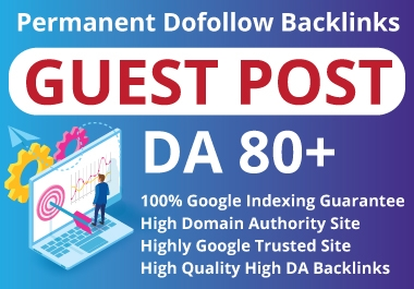 I will Publish 10 guest post on DA 70 to 97 plus site