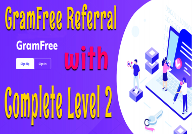 I will do GramFree real unique Referral with complete Level 2