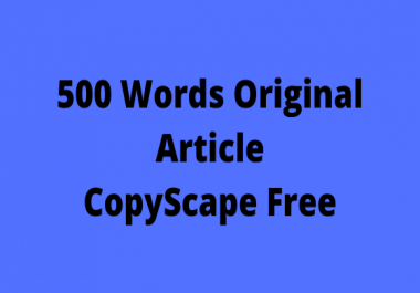 500 Words Original Article CopyScape Free