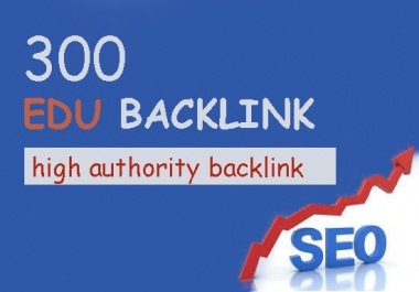 300 EDU Backlink with high authority backlink for your website ranking on Google