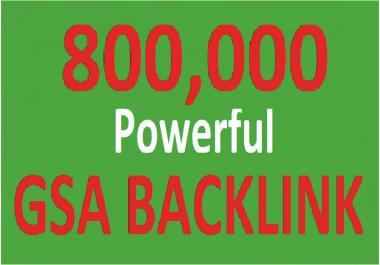 Do 800,000 GSA SER unique and powerful backlinks