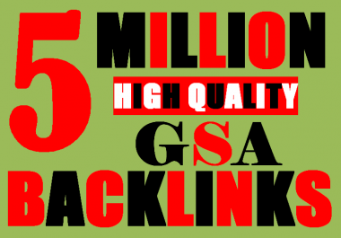 5 Millions GSA Backlinks for whitehat seo to rank your page,website,videos