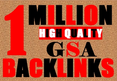 1 Millions GSA Backlinks for whitehat seo to rank your page,website,videos