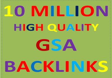 10 Millions GSA Backlinks for whitehat seo to rank your page,website,videos