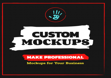 I will create Custom mockup in 24hours for your business