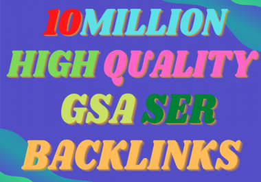 10M Gsa SER Powerfull SEO Backlinks for your website